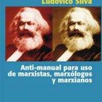 Anti-manual para uso de marxistas, marxólogos y marxianos