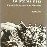 Cómo Hitler compró a los alemanes